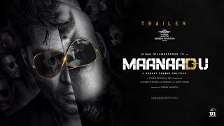 Maanaadu Official Tamil Trailer   STR   SJ Suryah   Kalyani   Venkat Prabhu   YSR   V House