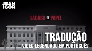 LA CASA DE PAPEL - TEMA DA ABERTURA (Legendado-Tradução) [OFFICIAL]