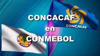 CONCACAF en CONMEBOL 3ra Parte