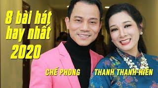 Thanh Thanh Hiền - Chế Phong 2020 | 8 Bài Hát Tình Song Ca Hay Nhất Của Cặp Đôi Uyên Ương