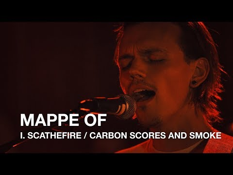 Mappe Of   I. Scathefire / Carbon Scores and Smoke   First Play Live