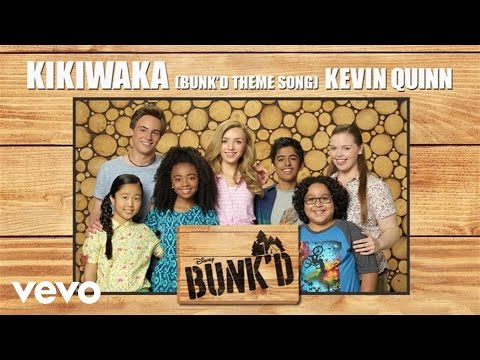 """Kevin Quinn - Kikiwaka (Bunk'd Theme Song) (From """"Bunk'd"""" (Audio Only))"""