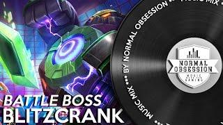 Battle Boss Blitzcrank - Music Mix
