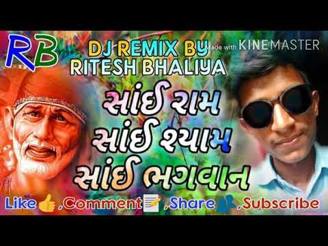 Sai Ram Sai Syam Sai Bhagvan(Remix Slok 2018) Ritesh Bhaliya New Song 2018