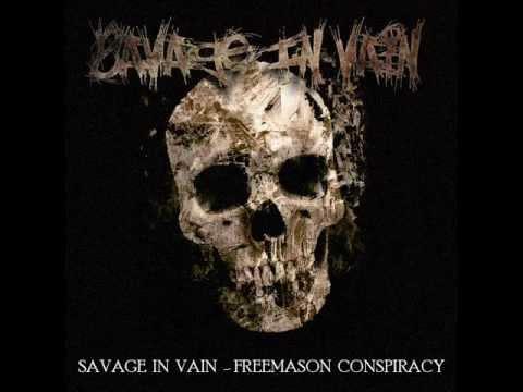 SAVAGE IN VAIN - FREEMASON CONSPIRACY