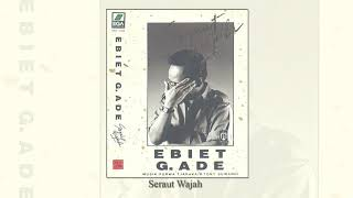 Ebiet G. Ade - Seraut Wajah (Official Audio)