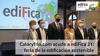 Caloryfrio.com acude a ediFica 21 feria de la edificación sostenible