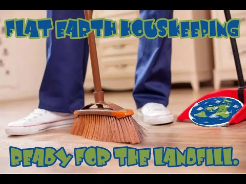 Flat Earth Housekeeping Ready for the Landfill. thumbnail