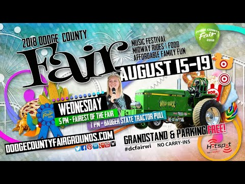 LIVE from Day 1 at the 2018 Dodge County Fair with Tractor Pull, Food and Family Fun!