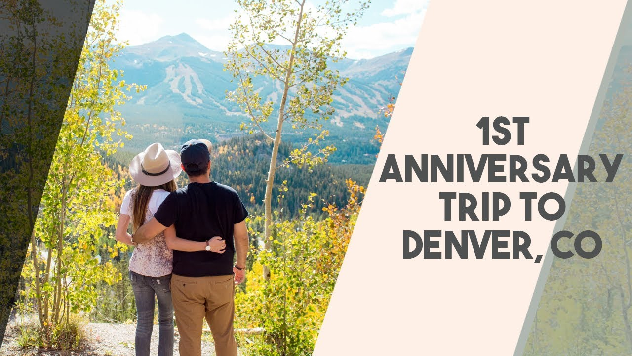 1st anniversary: trip to denver co miles smiles vlogs youtube