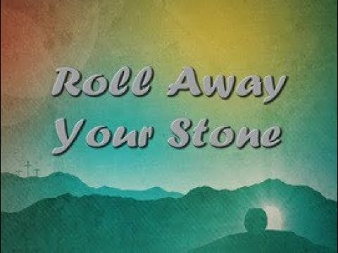 """""""Roll Away Your Stone"""" Sermon for April 1, 2018"""