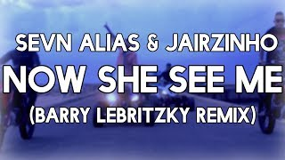 Jairzinho & Two Crooks - Now She See Me ft. Sevn Alias (Barry Lebritzky Remix)