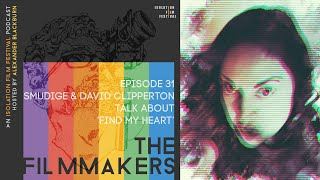 Smudgie & David Clipperton | The Filmmakers - An Isolation Film Festival Podcast - Episode 31