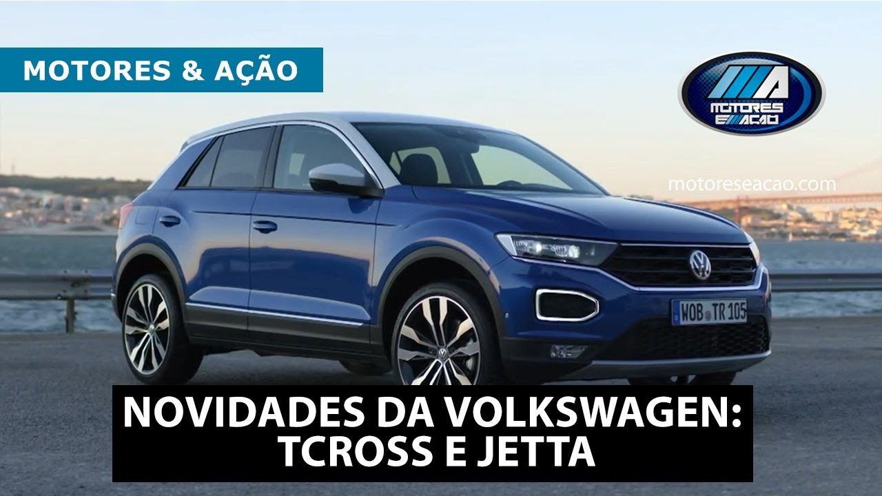 Volkswagen T-Cross e Novo Jetta 2019| New | motoreseacao - YouTube