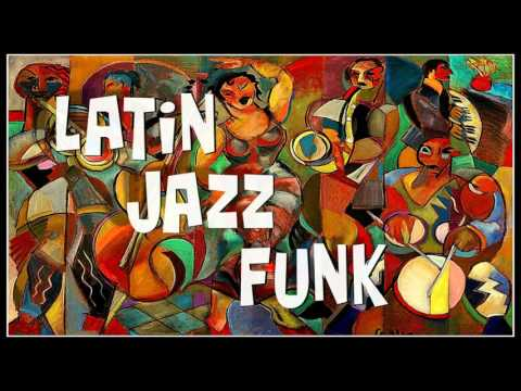LATIN JAZZ FUNK  Compilation n°1