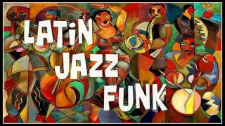 LATIN JAZZ FUNK - Compilation n°1 thumbnail