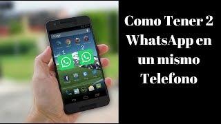 Como Tener dos Whatsapp en un Mismo Telefono