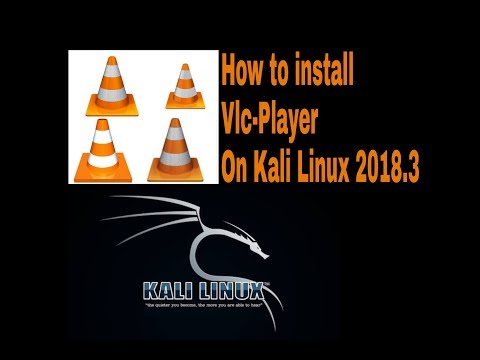 How To Install Vlc Player On Kali Linux 2018.3