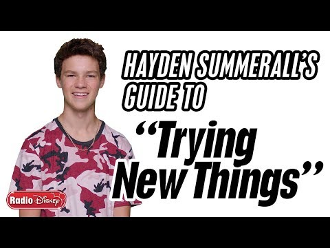 """Hayden Summerall's Guide To """"Trying New Things"""" 