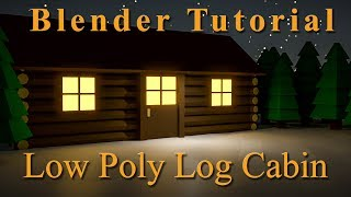 Blender Tutorial -  Low Poly Log Cabin