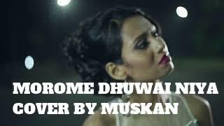 MOROME DHUWAI NIYA(REPRISE) BY MUSKAAN #JOONJONAK MUSICAL