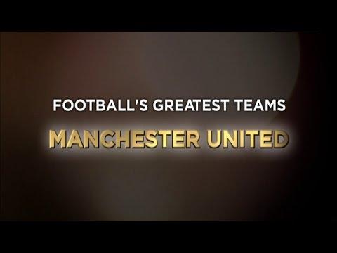Football's Greatest Club Teams ● Manchester United F.C.