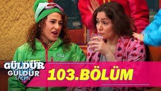 Güldür Güldür Show 103.Bölüm (Tek Parça Full HD)