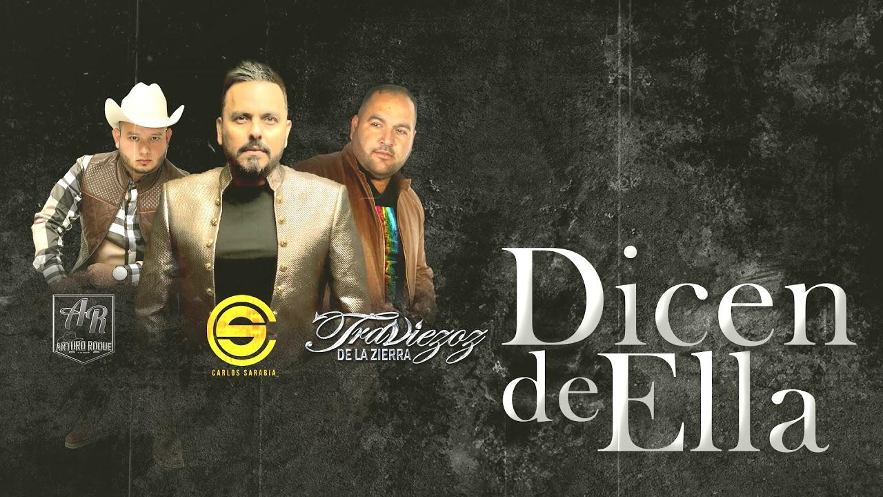 Dicen De Ella. Carlos Sarabia/Arturo Roque/Traviezoz De La Zierra