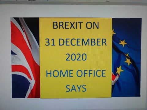 HOME OFFICE SAYS BREXIT ON 31.12.2020