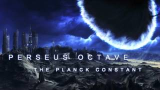 Perseus Octave - The Planck Constant (Ft. Matt Perrin of Threat Signal)