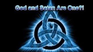 God and Satan One?