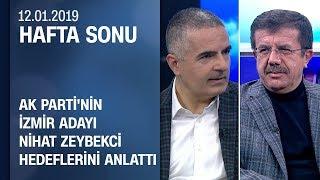 AK Parti'nin İzmir adayı Nihat Zeybekci projelerini anlattı - Hafta Sonu 12.01.2019 Cumartesi