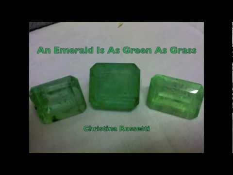 An Emerald Is As Green As Grass a poem by Christina Rossetti