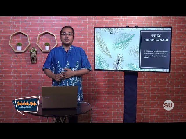 Sekolah Yuk SMP Kelas 8 Eps. 11 Menelaah Teks Eksplanasi - Bahasa Indonesia