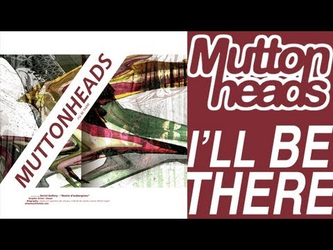 Muttonheads - I'll Be There (Original Radio edit HQ)