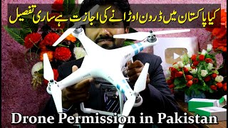 Do You Have a Drone Any Drone Permission in Pakistan & Drone Laws in Pakistan For Everyone..