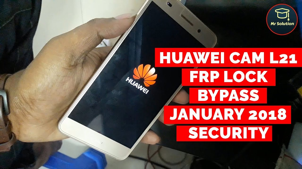 Huawei CAM-L21 Frp Lock Google Account Lock bypass January 2018 Security