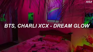 BTS, CHARLI XCX - 'Dream Glow' Easy Lyrics