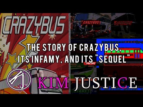 THE STORY OF CRAZYBUS, ITS FAME, AND ITS SEQUEL | Kim Justice