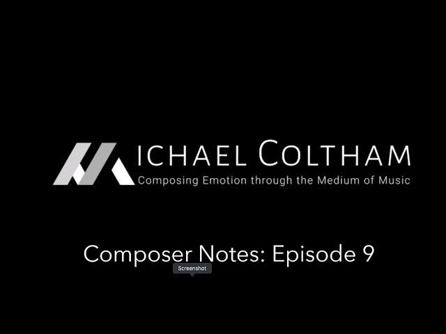 Composer Notes: Ep.9