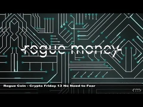 Rogue Coin: Crypto Friday 13 No Need To Fear (04/13/2018)