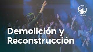Demolición y Reconstrucción. | La vuelta al corazón | Pastores Alejandro y María José Méndez