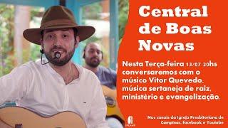 Vitor Quevedo no CENTRAL DE BOAS NOVAS