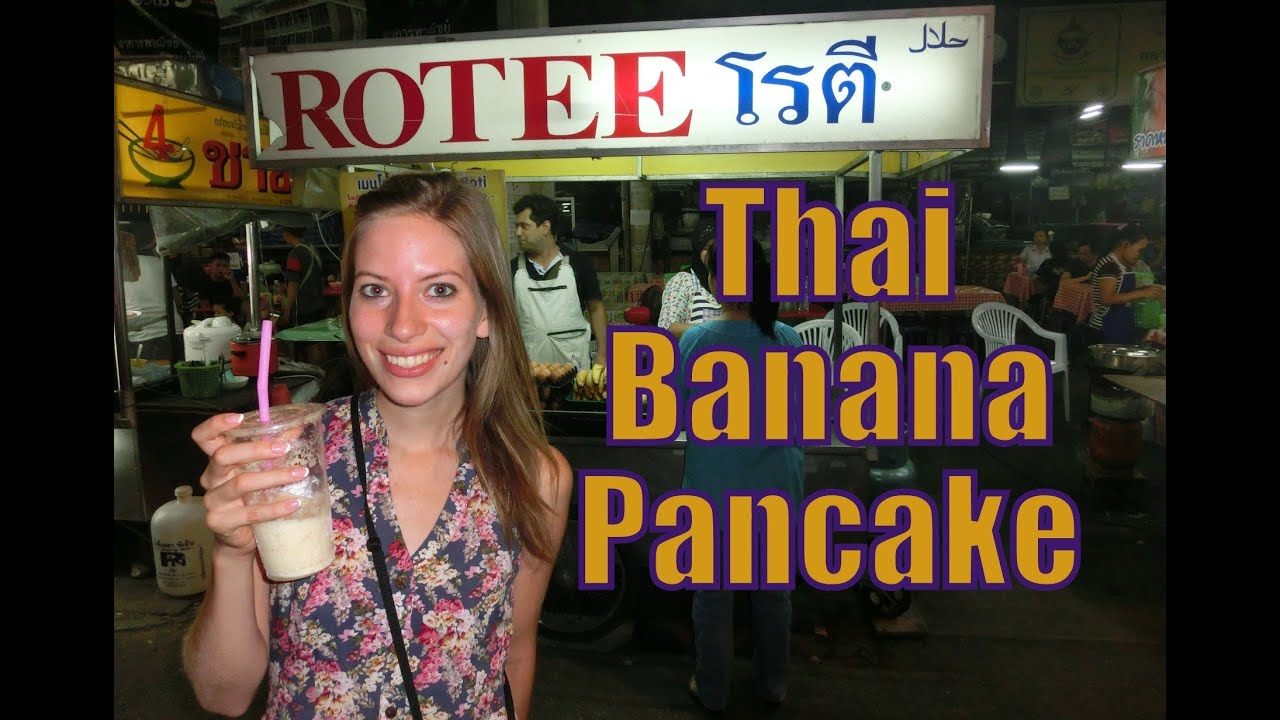 Eating Thai Banana Pancakes Roti in Chiang Mai, Thailand ...