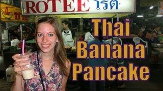 Eating Thai Banana Pancakes Roti in Chiang Mai, Thailand | Thai Street Food Travel Video