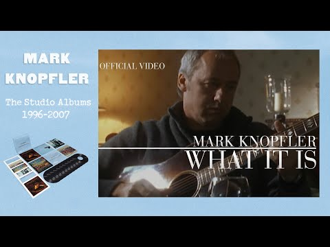 Mark Knopfler - What It Is (Promo Video) OFFICIAL