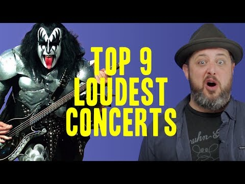 Top 9 Loudest Concerts Mp3