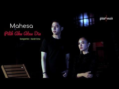 Mahesa - Pilih Aku Atau Dia (Official Music Video)
