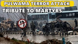 PULWAMA TERROR ATTACK : Tribute to Martyrs