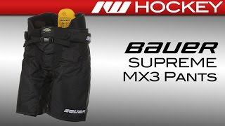 Bauer Supreme MX3 Ice Hockey Pants Review